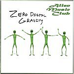 Alien Music Club Zero Digital Gravity