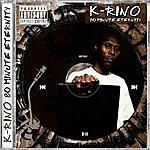 K-Rino 80 Minute Eternity