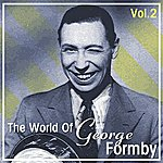 George Formby The World Of George Formby Vol. 2