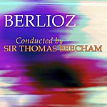 Sir Thomas Beecham Berlioz