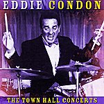 Eddie Condon The Town Hall Concerts