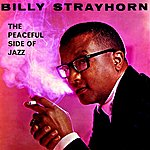 Billy Strayhorn The Peaceful Side Of Jazz