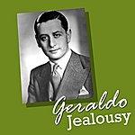 Geraldo Jealousy