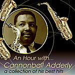 Cannonball Adderley An Hour With Cannonball Adderley: A Collection Of His Best Hits