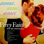 Percy Faith & His Orchestra Amour, Amor, Amore