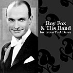Roy Fox Invitation To A Dance