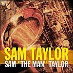 """Sam Taylor Sam """"The Man"""" Taylor"""