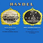 London Philharmonic Orchestra George Frideric Handel Arr. Harty Water Music And Royal Fireworks Music