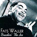 Fats Waller Breakin' The Ice