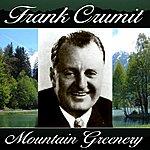 Frank Crumit Mountain Greenery