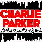 Charlie Parker Autumn In New York