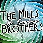 The Mills Brothers Mr. Sandman