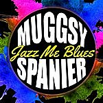 Muggsy Spanier Jazz Me Blues