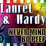 Laurel Never Mind Bo Peep