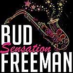 Bud Freeman Sensation