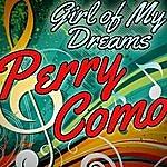 Perry Como Girl Of My Dreams