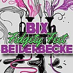 Bix Beiderbecke Fidgety Feet
