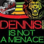 Dennis Brown Dennis Is Not A Menace