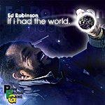 Ed Robinson If I Had The World - Single