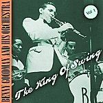 Benny Goodman & His Orchestra The King Of Swing: Vol. 1