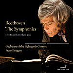 Orchestra Of The 18th Century Beethoven: The Symphonies (Live From Rotterdam, 2011)
