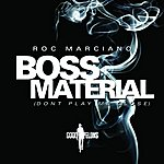 Roc-Marciano Boss Material (Don't Play Me Close) Ep