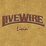 Live Wire Livin'