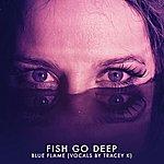 Fish Go Deep Blue Flame