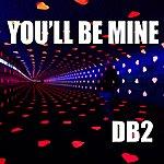 DB2 You'll Be Mine