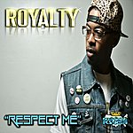 Royalty Respect Me