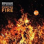 Breakage Fighting Fire