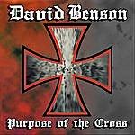 David Benson Purpose Of The Cross