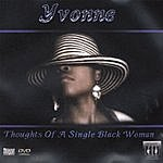 Yvonne Thoughts Of A Single Black Woman