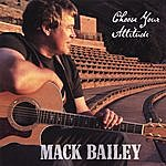 Mack Bailey Choose Your Attitude