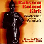 Rahsaan Roland Kirk Brotherman In The Fatherland