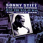 Sonny Stitt Just The Way It Was: Live At The Left Bank