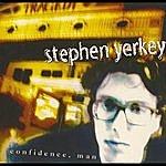 Stephen Yerkey Confidence, Man