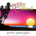 Bobby Caldwell Perfect Island Nights