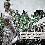 Edward Ka-Spel Ghost Logik