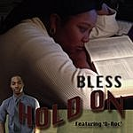 Bless Hold On (Feat. D-Roc)