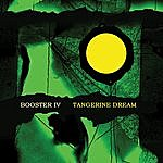 Tangerine Dream Booster IV