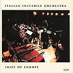 Italian Instabile Orchestra Skies Of Europe