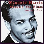 Wynonie Harris Shoutin' The Blues - 1944-59 - Vol. 1