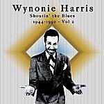 Wynonie Harris Shoutin' The Blues - 1944-50 - Vol. 2