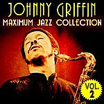 Johnny Griffin Maximum Jazz Collection, Vol. 2