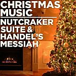 The London Pops Orchestra Christmas Music: The Nutcracker Suite And Handel's Messiah