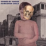 Guided By Voices Hangover Child