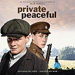 Rachel Portman Private Peaceful (Original Motion Picture Soundtrack)