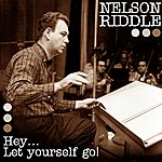 Nelson Riddle Hey...Let Yourself Go
