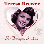 Teresa Brewer For Teenagers In Love